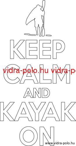 Keep calm and kayak on I.